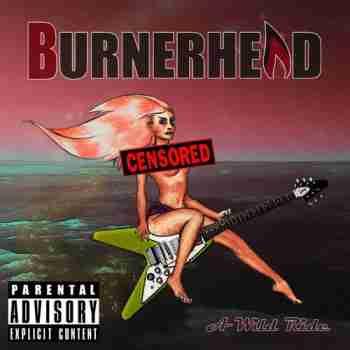Burnerhead - A Wild Ride