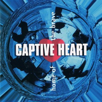 Captive Heart - Home Of The Brave (1996)