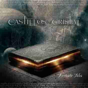 Castillos De Cristal - Fantastic Tales (2015)
