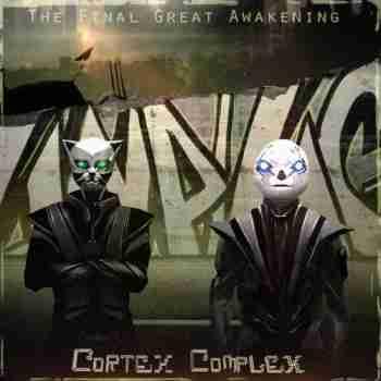 Cortex Complex - The Final Great Awakening (2015)