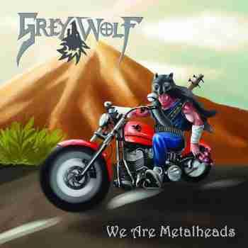 Grey Wolf - We Are Metalheads 2015
