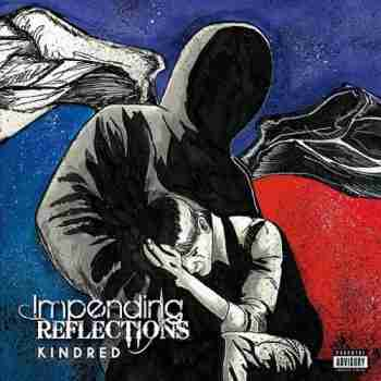 Impending Reflections • Kindred