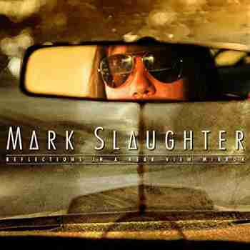 Mark Slaughter - Reflections In A Rear View Mirror