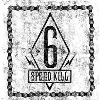 Six Speed Kill - Six Speed Kill (2015)