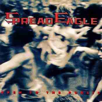 Spread Eagle - Open To The Public (1993)