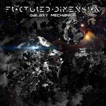The Fractured Dimension - Galaxy Mechanics (2015)