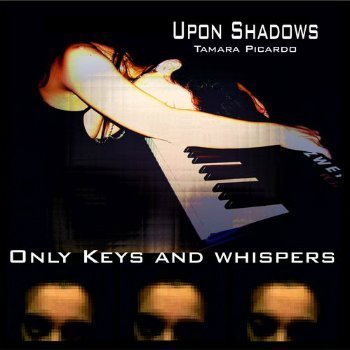 Upon Shadows - Only Keys And Whispers (2011)