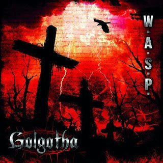 W.A.S.P. - Golgotha 2015
