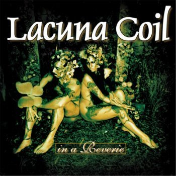 Lacuna Coil - In A Reverie (1999)