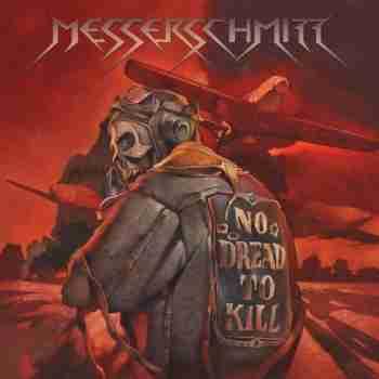 Messerschmitt - No Dread To Kill (2015)