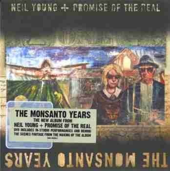 Neil Young + Promise of the Real - The Monsanto Years [2015 г., Rock, DVD9]