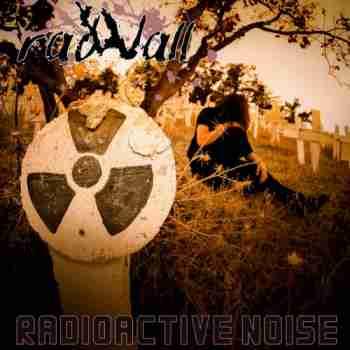 Radwall - Radioactive Noise