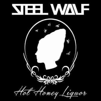 Steel Wolf - Hot Honey Liquor (2015)jpg