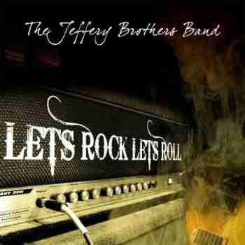 The Jeffery Brothers Band - Lets Rock Lets Roll