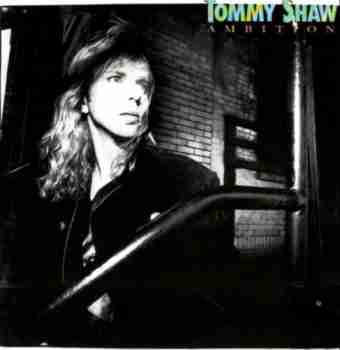 Tommy Shaw - Ambition - 1987 (2007)