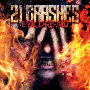 21 Crashes - Evil Dreams 2015