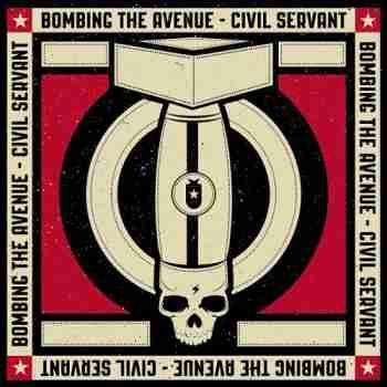 Bombing The Avenue - Civil Servant