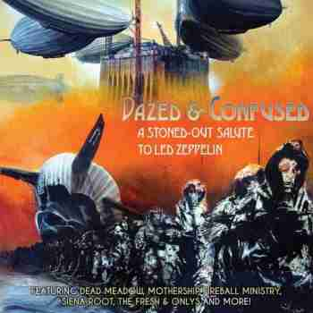 Dazed And Confused A Stoned-Out Salute To Led Zeppelin