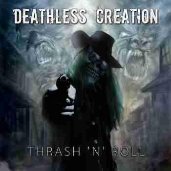 Deathless Creation - Thrash 'n' Roll