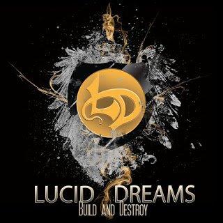 Lucid Dreams - Build and Destroy 2015