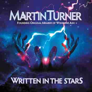 Martin Turner - Written In the Stars (Wishbone Ash)