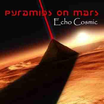 Pyramids On Mars • Echo Cosmic