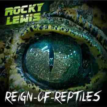 Rocky Lewis • Reign Of Reptiles