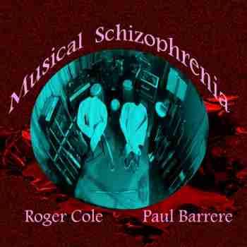 Roger Cole & Paul Barrere • Musical Schizophrenia