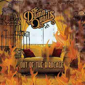 The Damn Quails • Out Of The Birdcage