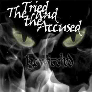The Tried And The Accused - Bewitched