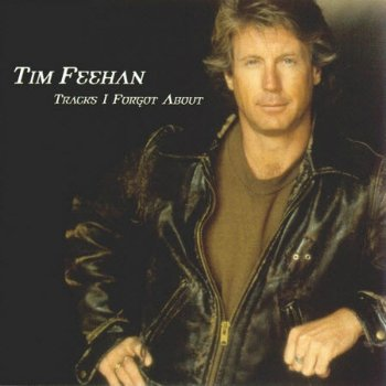 Tim Feehan - Tracks I Forgot About (2003)