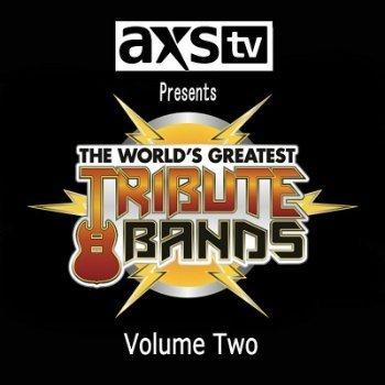VA - AXS TV Presents - The World's Greatest Tribute Bands Vol.2 (2014)