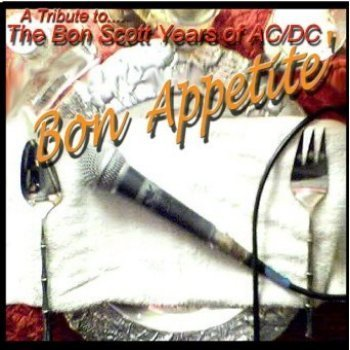 Bon Appetite - A Tribute To... The Bon Scott Years Of ACDC (2002)
