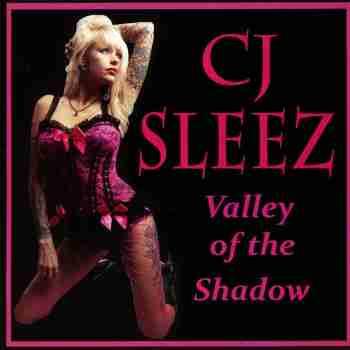 CJ Sleez - Valley of the Shadow 2011