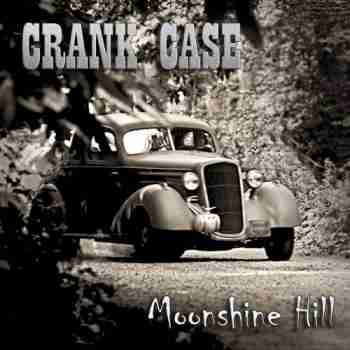 Crank Case • Moonshine Hill