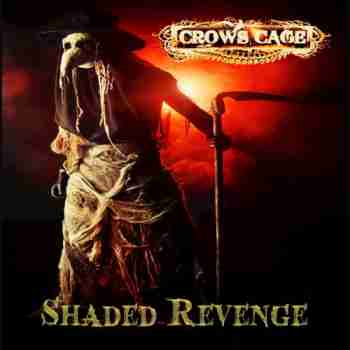 Crows Cage • Shaded Revengejpg