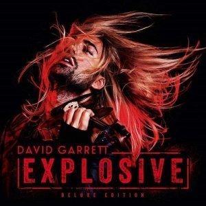 David Garrett - Explosive (Deluxe Edition)