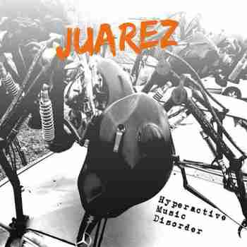 Juarez - Hyperactive Music Disorder (2015)