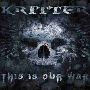 Kritter - This Is Our War - 2015