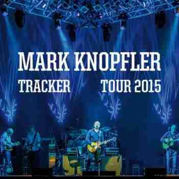 Mark Knopfler - Tracker Tour