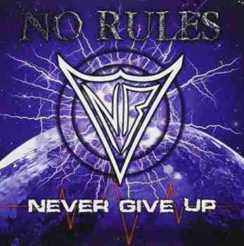 No Rules - Never Give Up