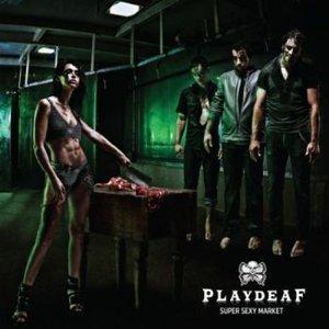 PLAYDEAF - Super Sexy Market 2015
