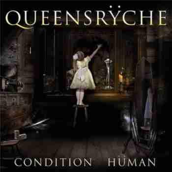 Queensrÿche (Queensryche) - Condition Hüman
