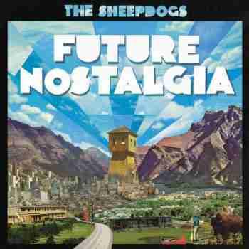 The Sheepdogs - Future Nostalgia