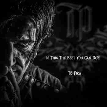 To Pica - Is This The Best You Can Do (2015)