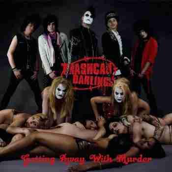 Trashcan Darlings – Getting Away With Murder (2006)