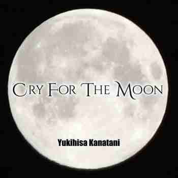 Yukihisa Kanatani • Cry For The Moon