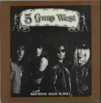 5 GUNS WEST - BAD BOYS, ROCK & ROLL