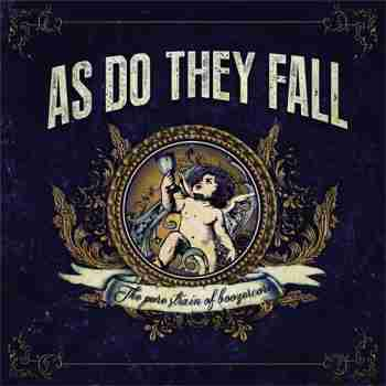 As Do They Fall - The Pure Strain Of Boozercorer