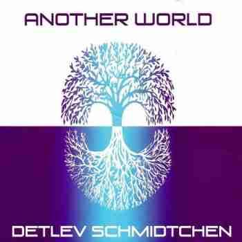 Detlev Schmidtchen - Another Worldl